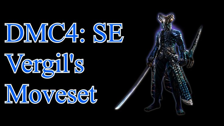 Devil May Cry 4: Special Edition - Vergil's Complete Moveset