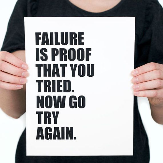 FAILURE Is Proof That You TRIED