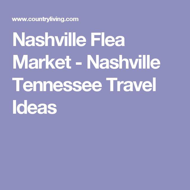Nashville Flea Market - Nashville Tennessee Travel Ideas