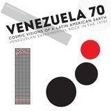 Venezuela 70: Cosmic Visions of a Latin American Earth: Venezuelan Experimental Rock in the 1970s [LP] - Vinyl