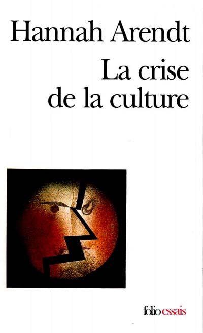 ARENDT, Hannah. La crise de la culture. Gallimard, Paris, 1989.