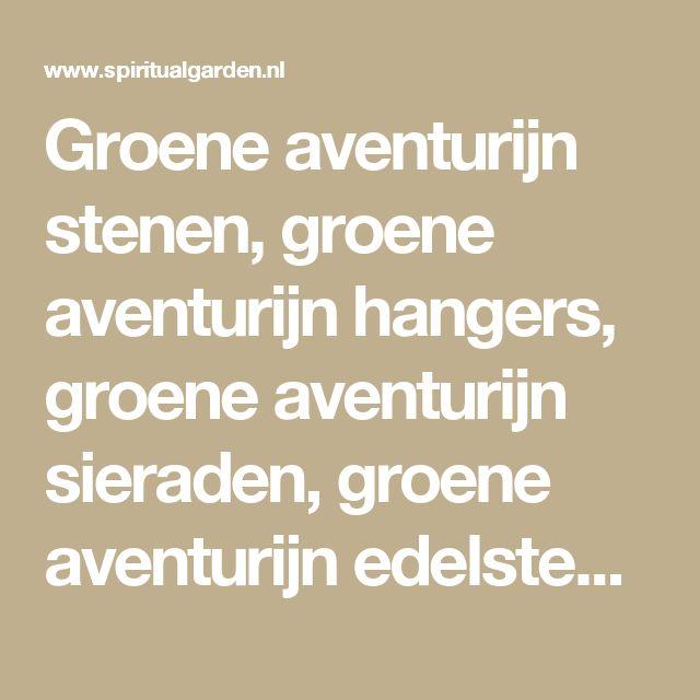 Groene aventurijn stenen, groene aventurijn hangers, groene aventurijn sieraden, groene aventurijn edelstenen