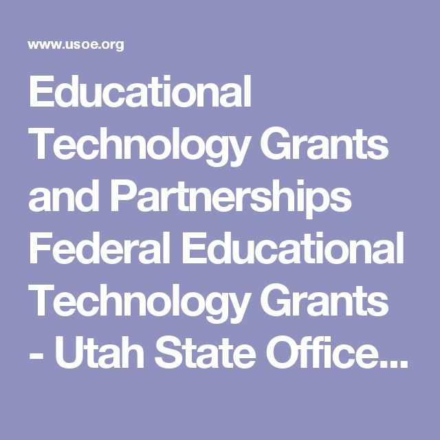 Educational Technology Grants and Partnerships Federal Educational Technology Grants - Utah State Office of Education