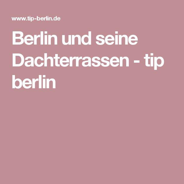 Berlin und seine Dachterrassen - tip berlin