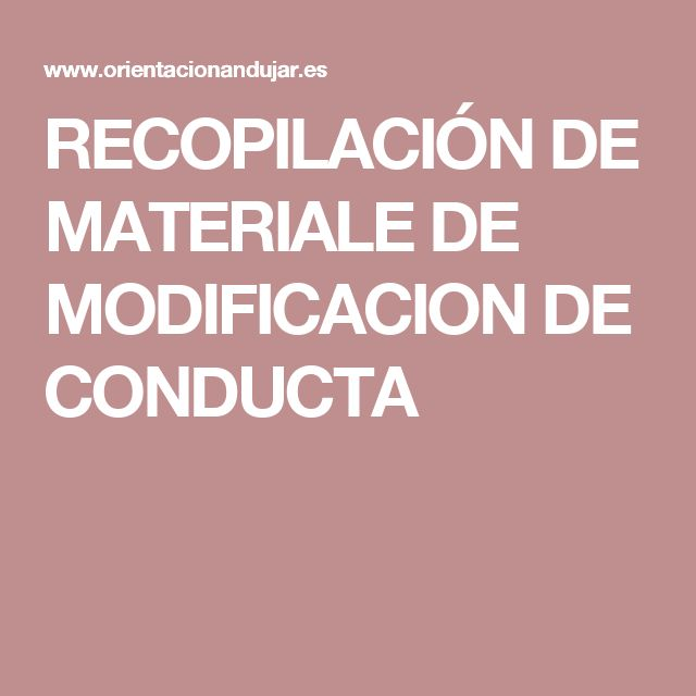 RECOPILACIÓN DE MATERIALE DE MODIFICACION DE CONDUCTA