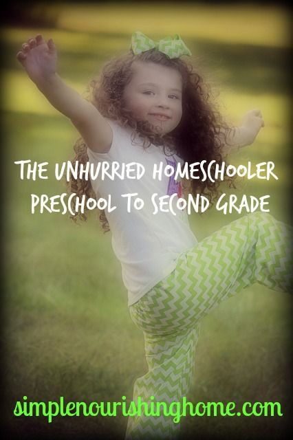 The Unhurried Homeschooler-Preschool to 2nd Grade