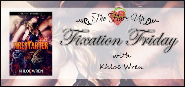 The Flare Up : Fixation Friday - Featuring Khloe Wren