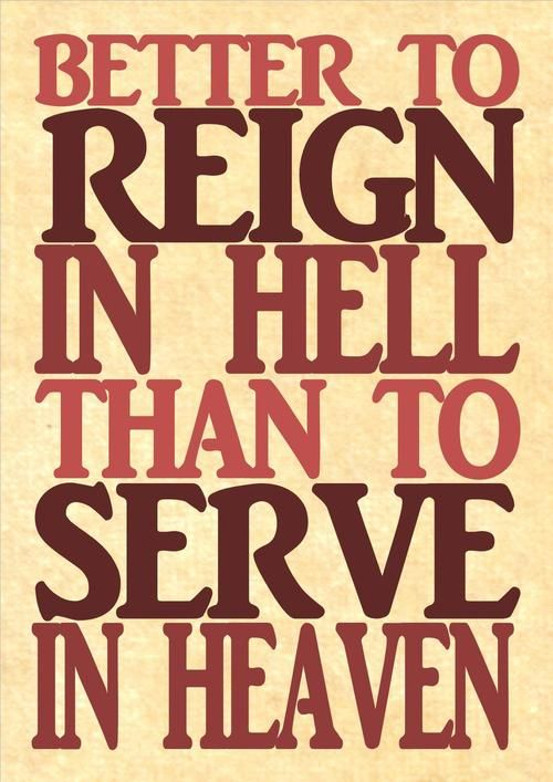 better to reign in hell than to serve in heaven