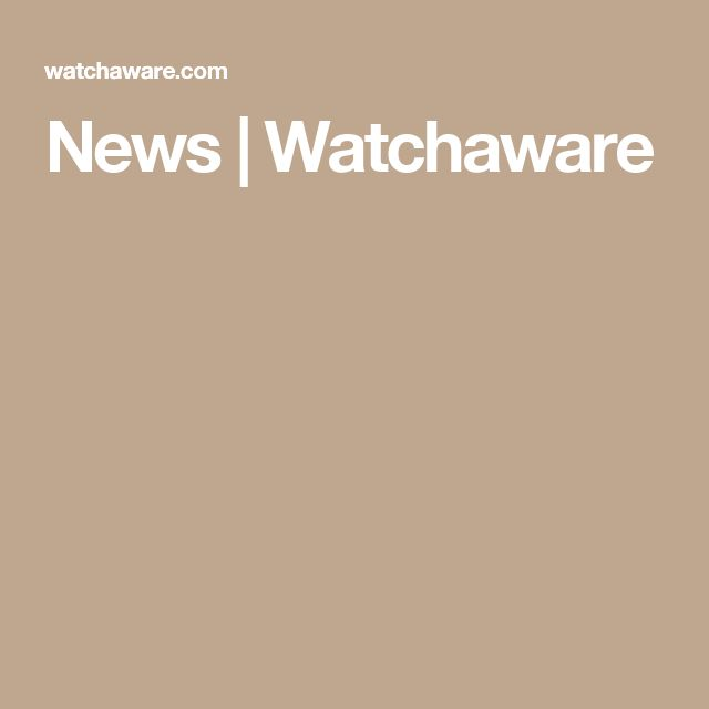 News | Watchaware