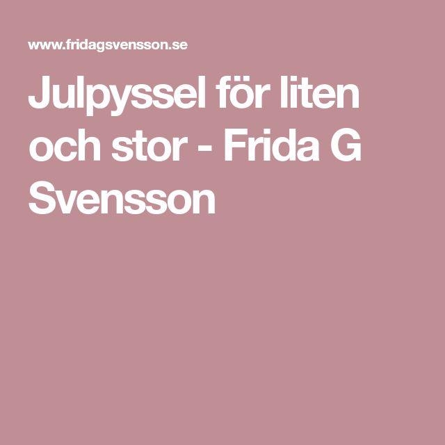 Julpyssel för liten och stor - Frida G Svensson