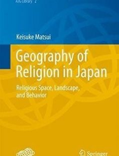 Geography of Religion in Japan: Religious Space Landscape and Behavior 2014th Edition free download by Keisuke Matsui ISBN: 9784431545491 with BooksBob. Fast and free eBooks download.  The post Geography of Religion in Japan: Religious Space Landscape and Behavior 2014th Edition Free Download appeared first on Booksbob.com.