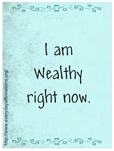 I Am Wealthy Rright Now.  Affirmations for Prosperity, Daily Affirmations, Affirmations for Wealth