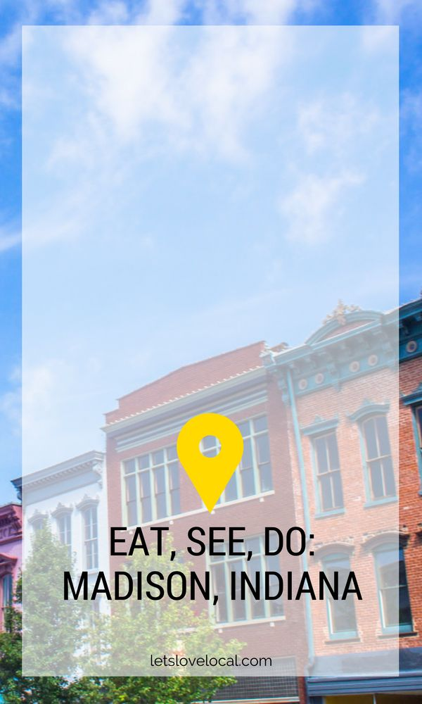Eat, See Do: Madison, Indiana Guide