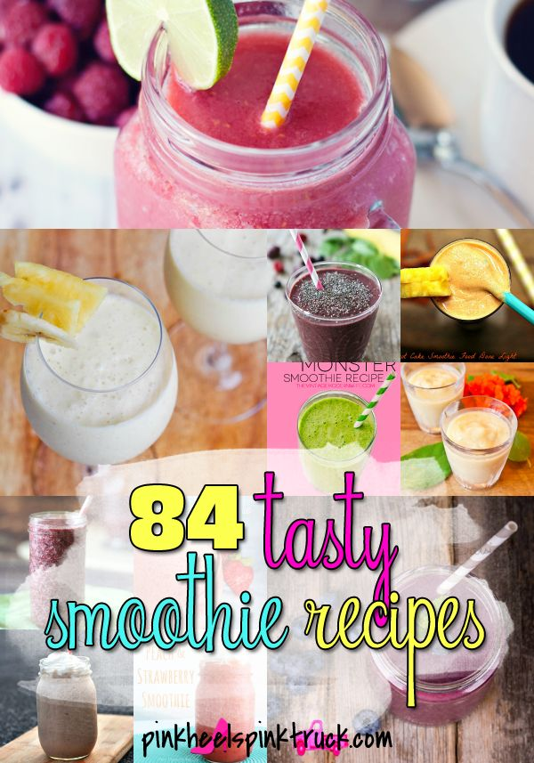 From Berries to Bananas and Peanut Butter to Peaches...Check out these 84 Tasty Smoothie Recipes! via pinkheelspinktruck.com (@pnkheelspnktrk)