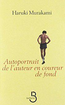 Autoportrait de l'auteur en coureur de fond par Haruki Murakami