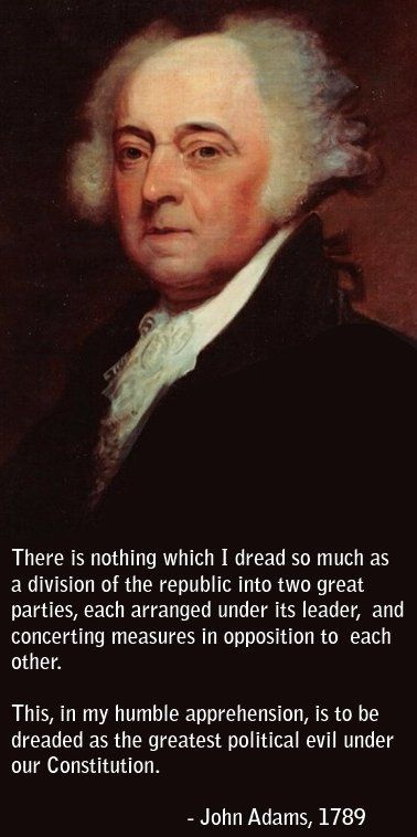 The wise John Adams on the two party system....