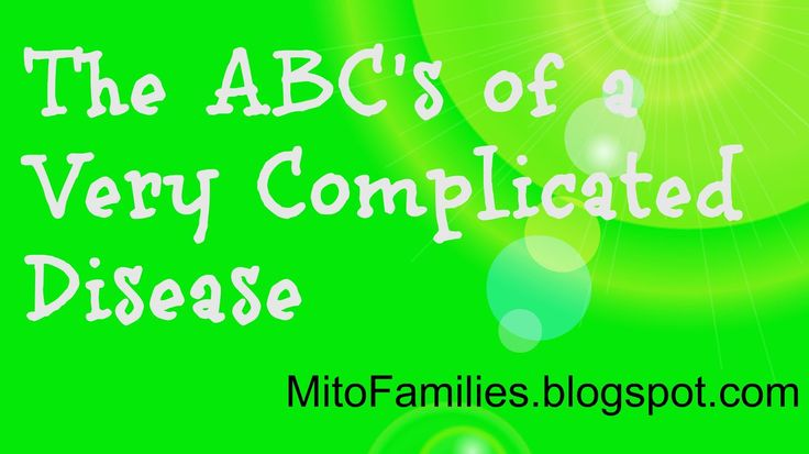Mito Families!: The ABC's of a very complicated disease