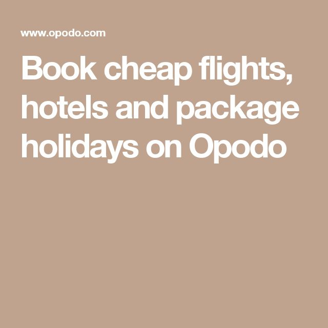 Book cheap flights, hotels and package holidays on Opodo