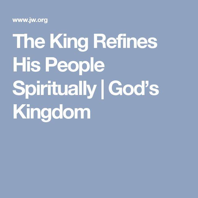 The King Refines His People Spiritually | God's Kingdom