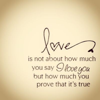 Actions Speak Louder Than Words Love Is Not About How Much You Say I Love You But How Much You Prove That Its True