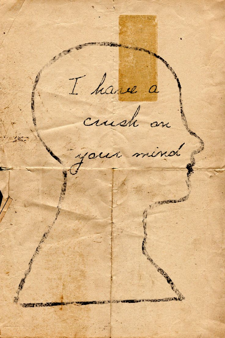 i have a crush on your mind.
