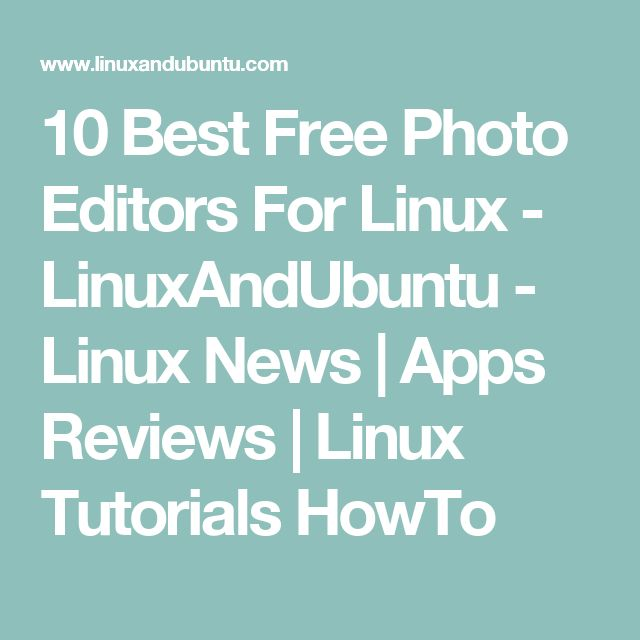 10 Best Free Photo Editors For Linux - LinuxAndUbuntu - Linux News | Apps Reviews | Linux Tutorials HowTo