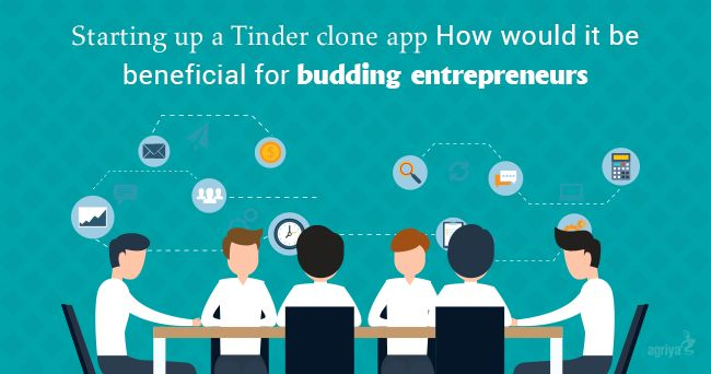 Tinder clone app: How would it be beneficial for budding entrepreneurs