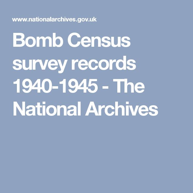 Bomb Census survey records 1940-1945 - The National Archives
