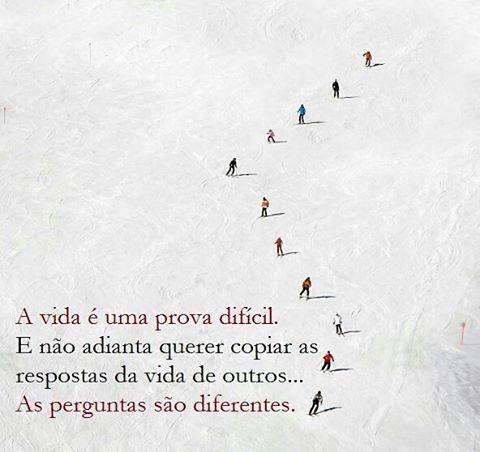 *** A vida é uma prova difícil. E não adianta querer copiar as respostas da vida de outros...As perguntas são diferentes. #resiliencia #desafiodiario #vivendoumdiaporvez