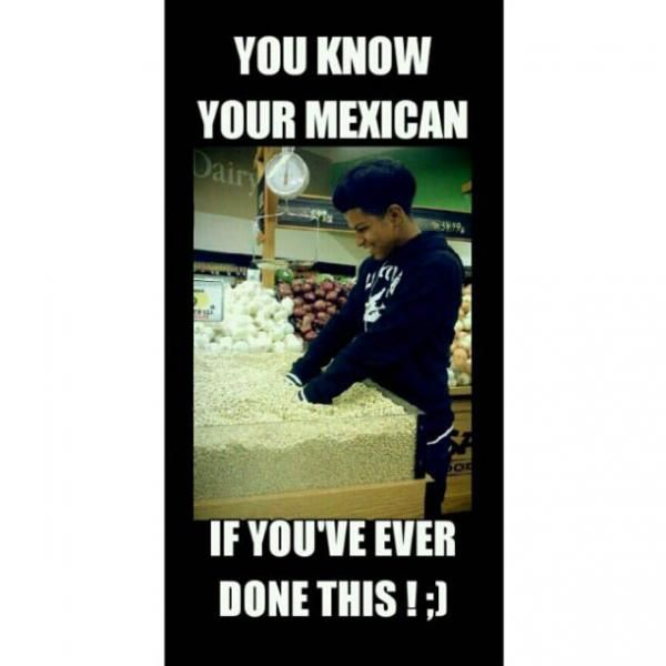 Mexicans Be Like #9672 - Mexican Problems