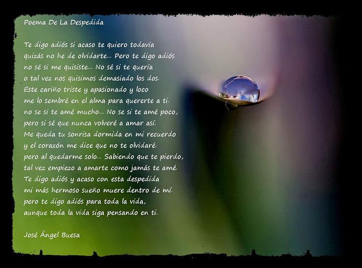 Jose Angel Buesa   Poema de la despedida Uno de mis Poetas favoritos! Me encanta su sencillez profunda de expresion!
