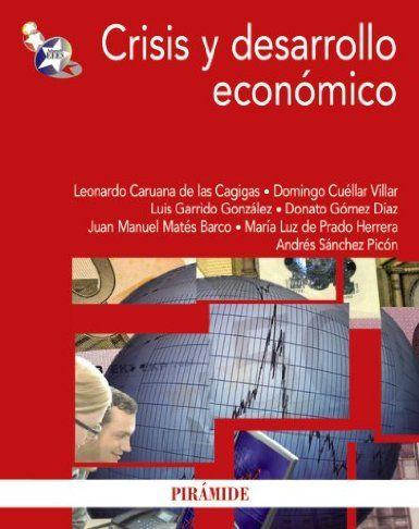 Crisis y desarrollo económico / Leonardo Caruana de las Cagigas... [et al.] (2013)