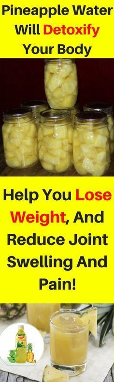 This Pineapple Water Will Detoxify Your Body, Help You Lose Weight, And Reduce Joint Swelling And Pain!.;'