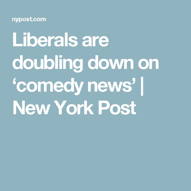 Liberals are doubling down on 'comedy news' | New York Post