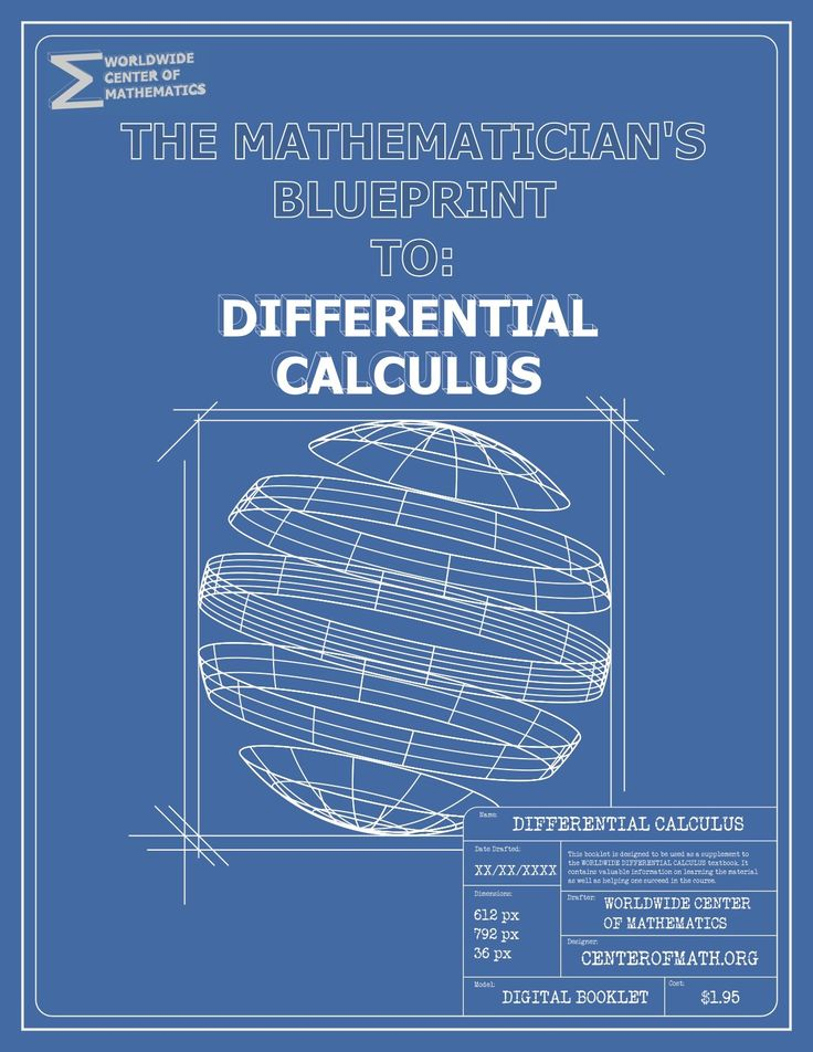 The Mathematician's Blueprint: Differential Calculus. This booklet is a supplement to the Worldwide Differential Calculus textbook. It's a great student resource with advice, tips, and even a note-taking sheet.