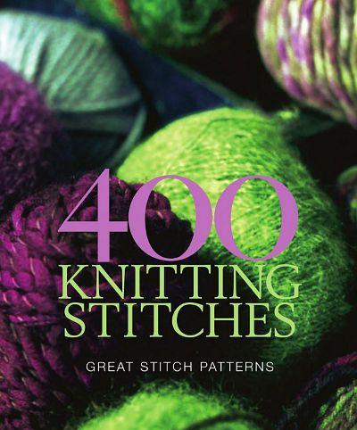400 Knitting Stitches - Great Stitch Patterns