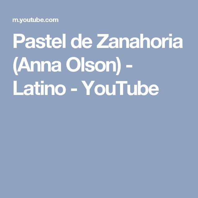 Pastel de Zanahoria (Anna Olson) - Latino - YouTube