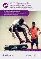 Programas de entrenamiento en sala de entrenamiento polivalente (UF1711) / Daniel Carrera Moreno.