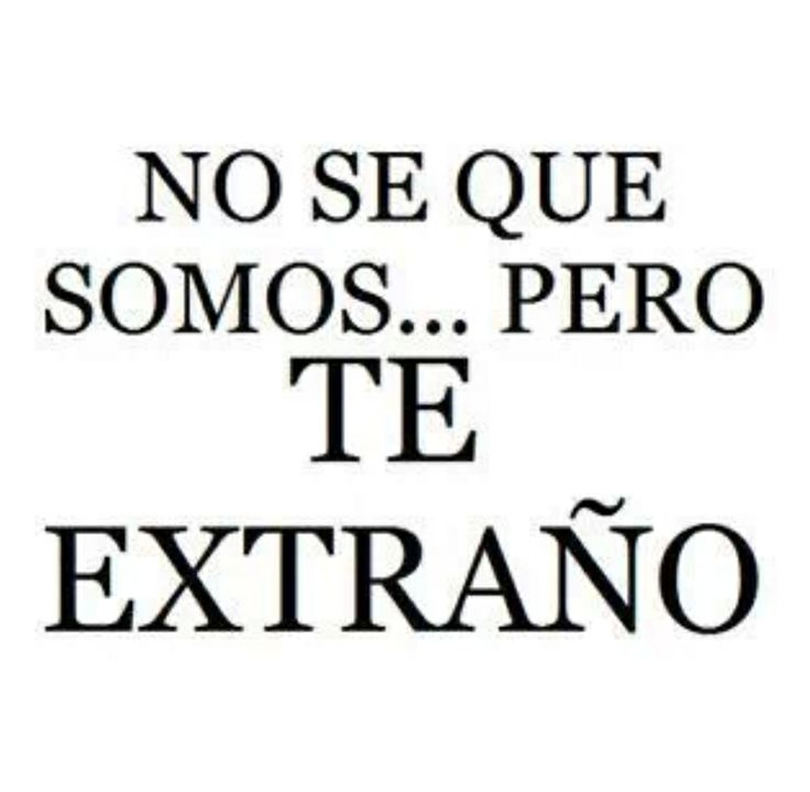 Te extraño | Piropos; | Amor quotes, Words, Quotes
