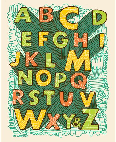 A great alphabet print by Tad Carpenter. This might end up on my sons' wall soon. Then they can learn the alphabet in style.