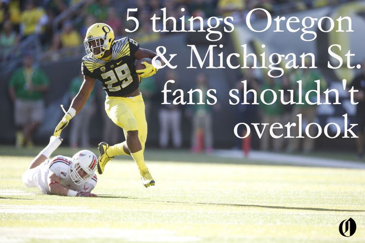 5 things Oregon and Michigan State fans shouldn't overlook