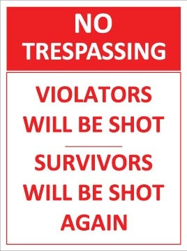 NO TRESPASSING by Super Cheap Signs, via Flickr