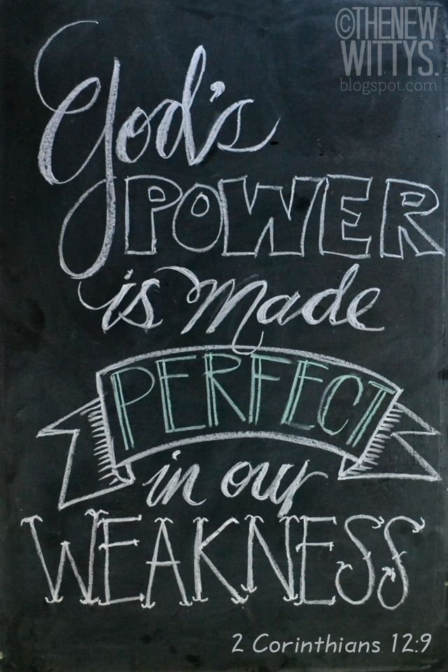The New Witty's - chalkboard art - god's power is made perfect in our weakness - chalk art - chalkboard
