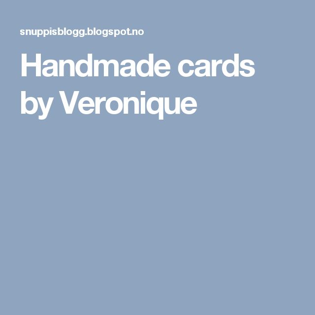 Handmade cards by Veronique