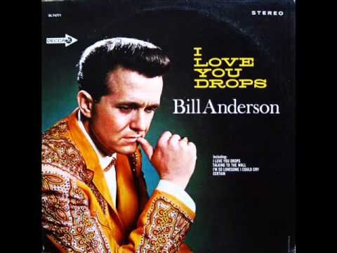 Bill Anderson - Think I'll Go Somewhere and Cry Myself To Sleep