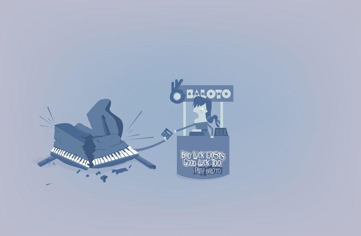 Bad luck exists Good luck too Play Baloto Advertising Agency: Sancho BBDO, Bogota, Colombia Executive Creative Directors: Giovanni Martinez, Hugo