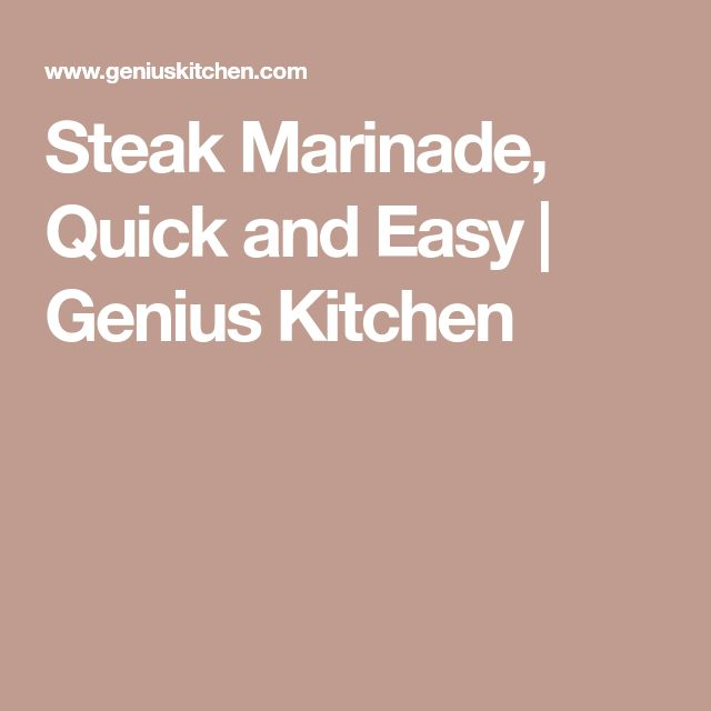 Steak Marinade, Quick and Easy | Genius Kitchen