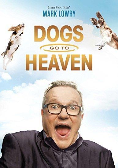 Mark Lowry & Matthew Underwood - Dogs Go to Heaven