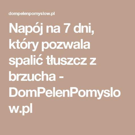 Napój na 7 dni, który pozwala spalić tłuszcz z brzucha - DomPelenPomyslow.pl