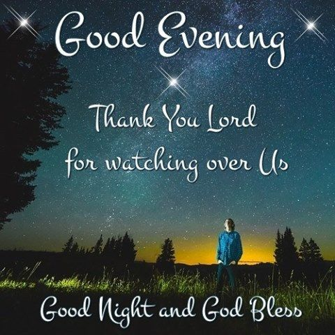 God Evening Thank You Lord For Watching Over Us Goodnight